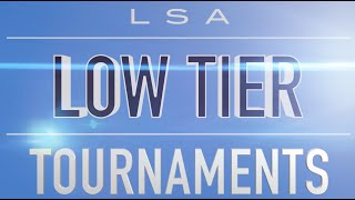 ​Introducing LSA Low Tier Tournaments!