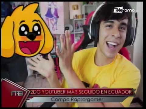2do Youtuber más seguido en Ecuador Compa Raptorgamer