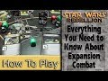Expansion Combat: How To Play Star Wars: Rebellion Part