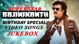 Happy Birthday Rajinikanth | Video Songs Jukebox | Rajinikanth Hits | 2017 Telugu Latest Movies
