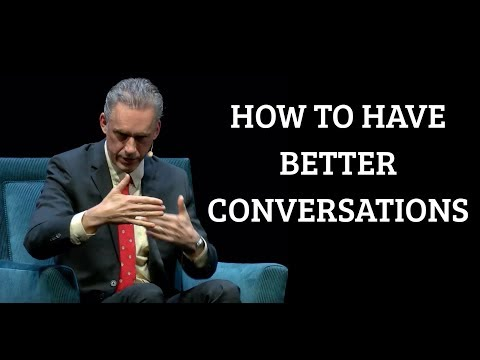 Jordan Peterson | How to Have Better Conversations