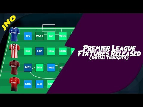 2019/20 FIXTURES RELEASED - MAN CITY, LIVERPOOL & EVERTON GET NICE START - Fantasy Premier League