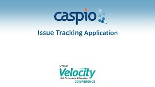 Issue Tracking Application - Caspio Showcase at Velocity 2014