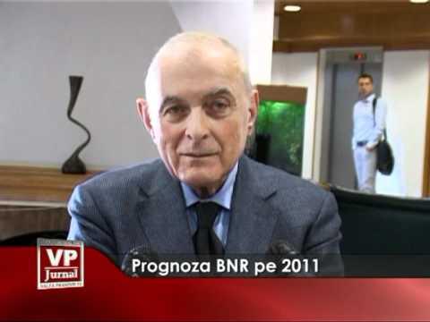 Prognoza BNR pentru 2011