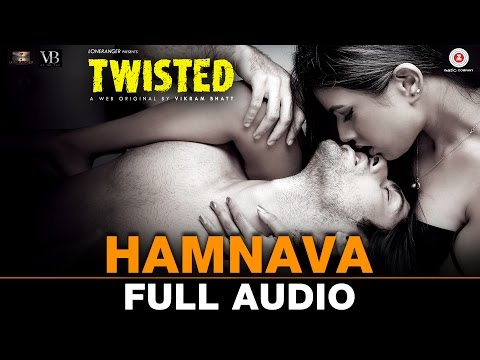 Hamnava - Full Audio | Twisted | Nia Sharma & Namit Khanna | Arnab Dutta | Harish Sagane