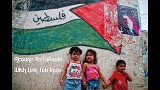 Video Atouna Et-Tufoole | Lagu Untuk Anak-anak Palestina | Lirik Subtitle Indonesia MP3, 3GP, MP4, WEBM, AVI, FLV Mei 2019