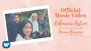 Video RAHMANIA ASTRINI -  Menua Bersama (Acoustic Version) (Official Music Video) MP3, 3GP, MP4, WEBM, AVI, FLV Juli 2018