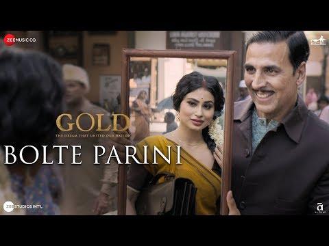 Bolte Parini | Gold | Akshay Kumar | Mouni Roy |