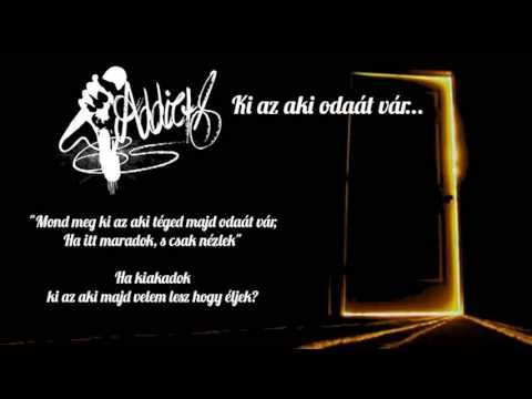 Addicts - Ki az aki odaat var