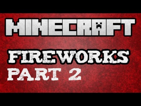 Minecraft 1.4.6 - How to use Fireworks Tutorial - (Part 2 of 2)