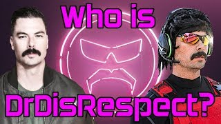 Video Who Is Dr DisRespect? MP3, 3GP, MP4, WEBM, AVI, FLV Juni 2018