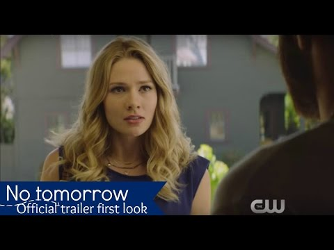 No Tomorrow First Look Promo