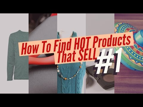 How To Find HOT Products That SELL In 2017