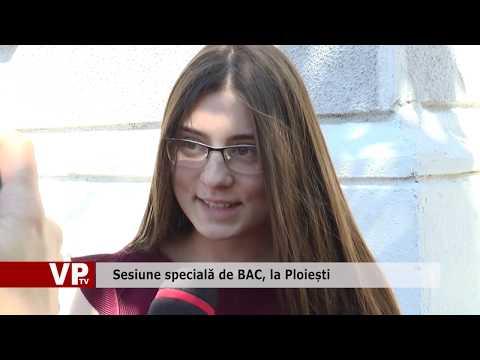 Sesiune specială de BAC, la Ploiești