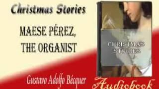 Maese Pérez, the Organist Gustavo Adolfo Bécquer Audiobook Christmas Stories