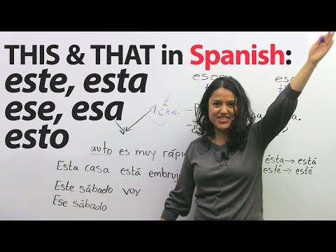 This, That, These, Those In Spanish: Este, Esta, Ese, Esa, Esto, And More!