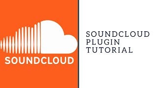 Soundcloud Plugin Tutorial