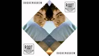 Duquenuquem - Green Soulhttp://stereoload.com/rootnotecollective/duquenuquem-green-soulI do not own the ©, props to  Duquenuquem