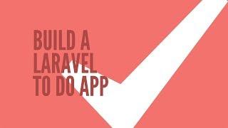 Laravel To Do List App: Setting Up (Part 1/9)