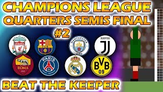 Beat The Keeper - UEFA Champions League 2018/19 Quarters Semis & Final (Part 2 of 2)