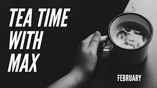 Tea Time with Max - February by Verticalife