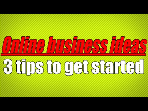 Oneline Business Ideas – 3 Tips To Get You Started