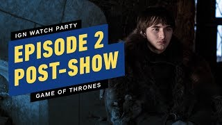 Game of Thrones: S8E2 Post-Show - IGN Watch Party by IGN