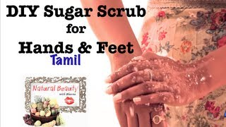 How to Make a Hand & Foot Sugar Scrub - Tamil Episode 7