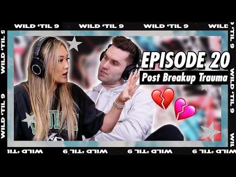 Post-Breakup Trauma & Dating Again | Wild 'Til 9 Episode 20