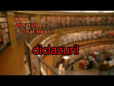 What does diclazuril mean?