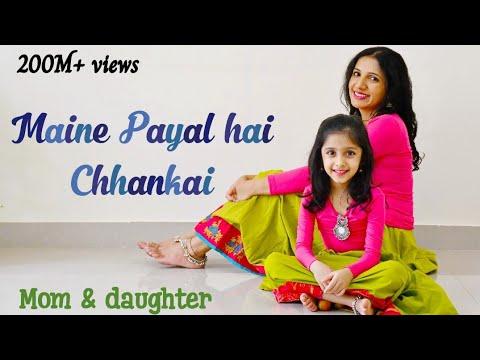 Maine payal hai chhankai | Nivi and Ishanvi | Mom daughter dance | Laasya dance choreography