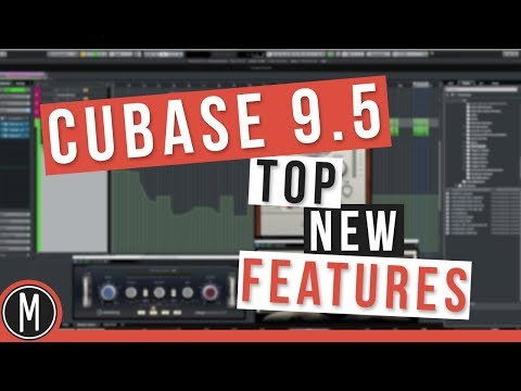 CUBASE 9.5 - TOP NEW FEATURES, TIPS and TUTORIAL - mixdown.online
