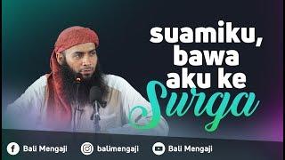 Download Video Suamiku, Bawa Aku Ke Surga - Ustadz Dr. Syafiq Riza Basalamah, MA MP3 3GP MP4