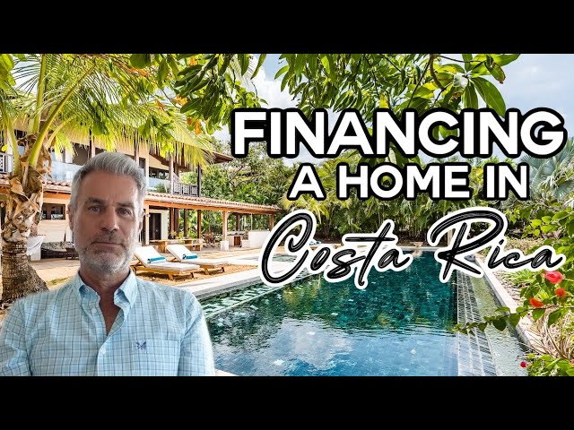 How To Finance a Property in Costa Rica