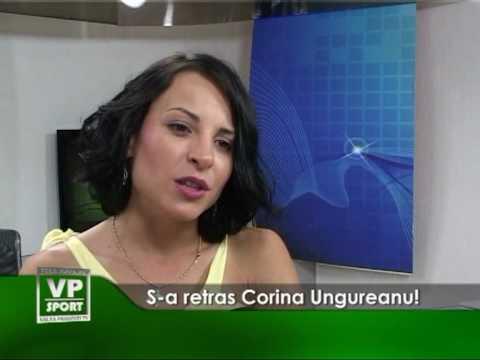 S-a retras Corina Ungureanu!