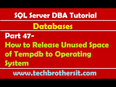 SQL Server DBA Tutorial 47-How to Release Unused Space of Tempdb to Operating System