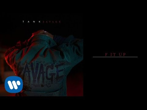 Tank - F It Up [Official Audio]