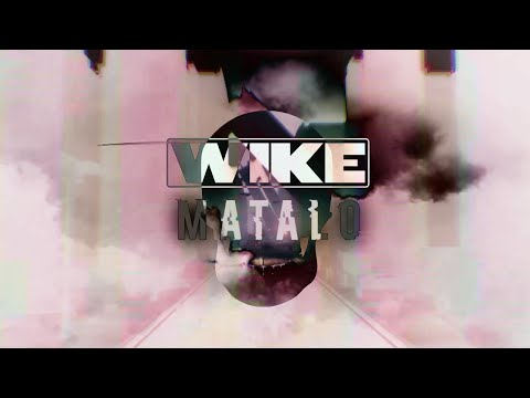WIKE - Matalo  ft.Godwonder & AnyRiad (Official Lyrics Video)