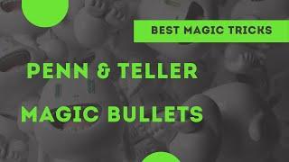 [Magic] Penn and Teller magic bullets