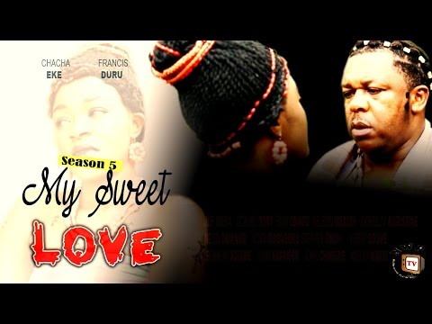 My Sweet Love Season 5    -  2016 Latest  Nigerian Nollywood Movie