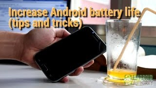 Increase Android battery life (Tips & Tricks)
