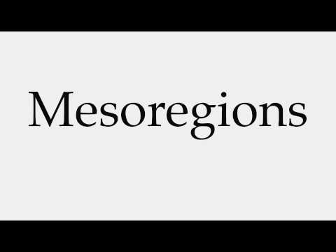 How to Pronounce Mesoregions