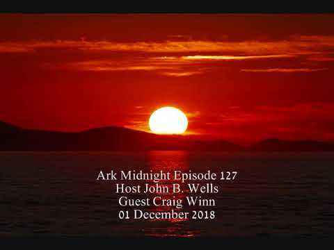 Ark Midnight Episode 127 John B Wells Craig Winn 01 December 2018