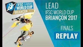 IFSC Climbing World Cup Briancon 2017 - Lead - Finals - Men/Women by International Federation of Sport Climbing