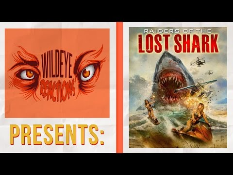 Wild Eye Reactions 6: Raiders of the Lost Shark