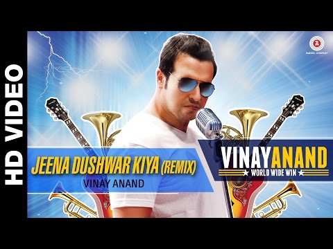 Jeena Dushwar Kiya Remix | Vinay Anand World Wide