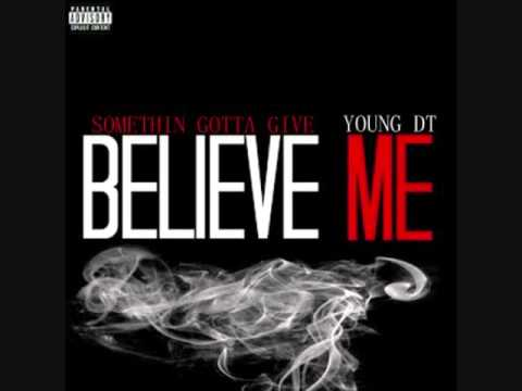 Young DT- Believe Me (Lil Wayne Ft. Drake)