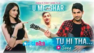 Nonton Tu Hi Tha Audio   Darshan Raval   U Me Aur Ghar   Web Film Song 720p Film Subtitle Indonesia Streaming Movie Download