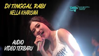 Download Lagu NELLA KHARISMA - DI TINGGAL RABI Mp3