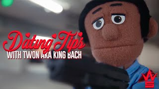 Dating Tips with Twon AKA King Bach! (WSHH Original)
